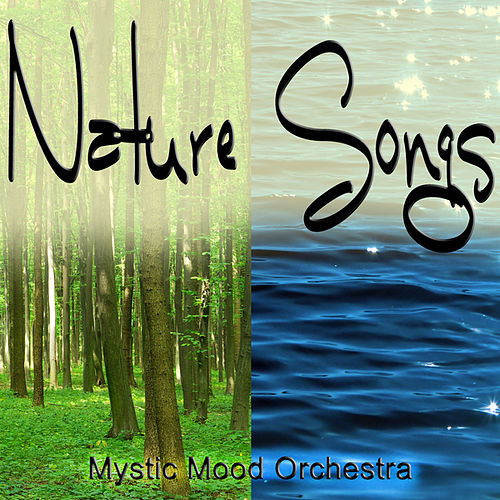 Nature Songs by Mystic Mood Orchestra