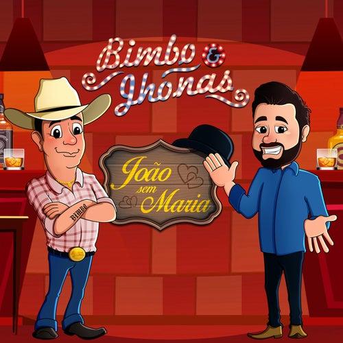 João Sem Maria de Bimbo & Jhonas