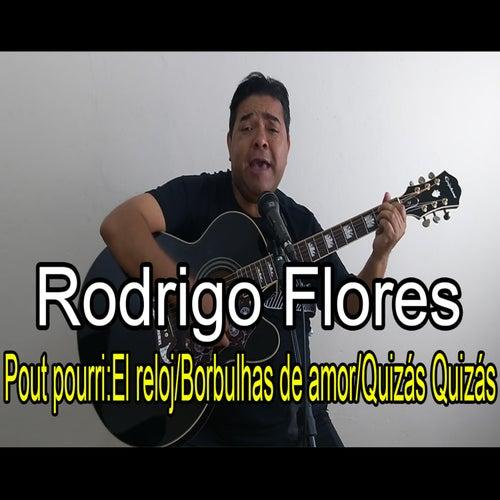 El Reloj / Borbulhas de Amor / Quizás Quizás von Rodrigo Flores