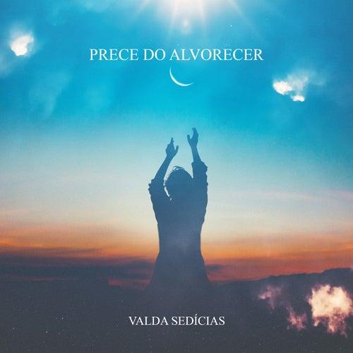 Prece do Alvorecer by Valda Sedícias Espirita