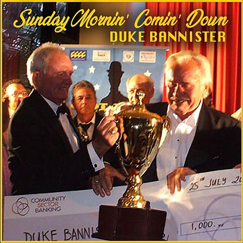 Sunday Mornin' Comin' Down de Duke Bannister