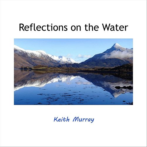 Reflections on the Water von Keith Murray