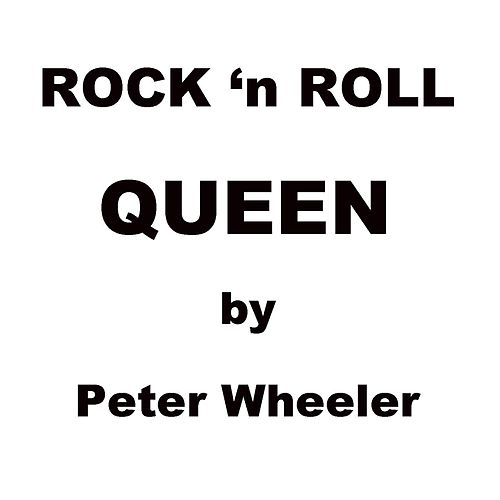 Rock 'n Roll Queen by Peter Wheeler