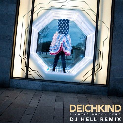 Richtig Gutes Zeug (DJ Hell Remix) de Deichkind