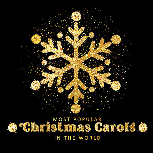Most Popular Christmas Carols in the World – Instrumental Interpretations of Traditional Christmas Music 2019 by Christmas Hits