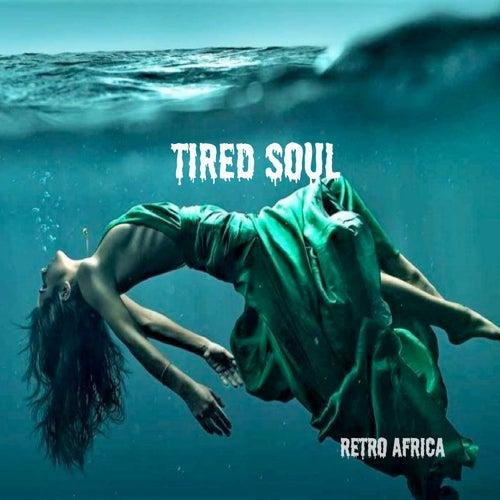 Tired Soul von Retro Africa