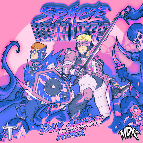 Space Invaders (Dex Arson Remix) by Dex Arson