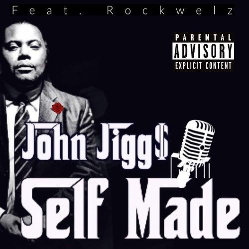 Self Made by John Jigg$