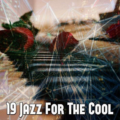 19 Jazz for the Cool by Chillout Lounge