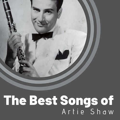 The Best songs of Artie Shaw von Artie Shaw