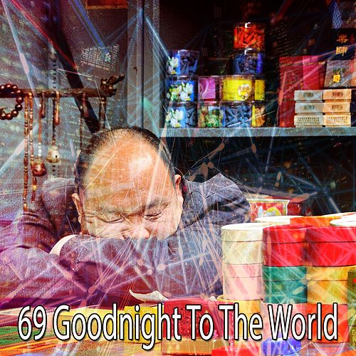 69 Goodnight to the World de Lullaby Land