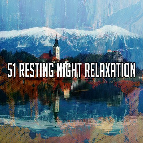51 Resting Night Relaxation by S.P.A