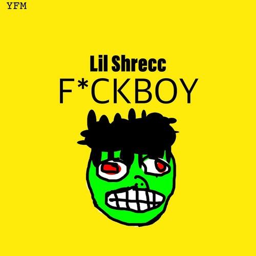 Fuckboy von Lil Shrecc