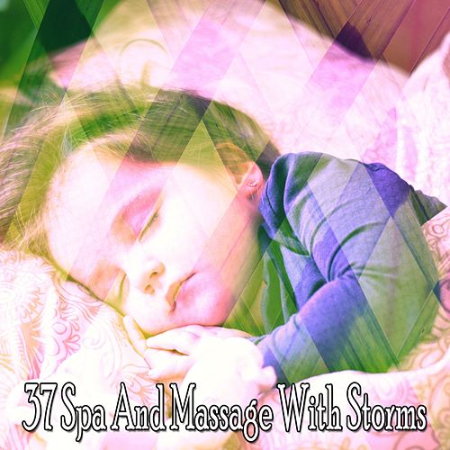 37 Spa and Massage with Storms de Rain Sounds and White Noise