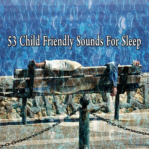 53 Child Friendly Sounds for Sleep by Deep Sleep Music Academy