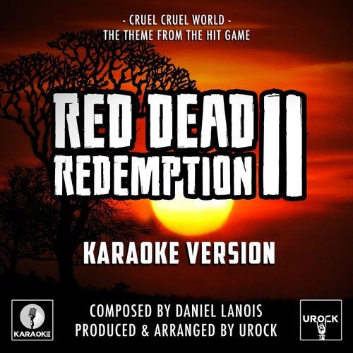 Cruel Cruel World (From 'Red Dead Redemption II') (Karaoke Version) by Urock