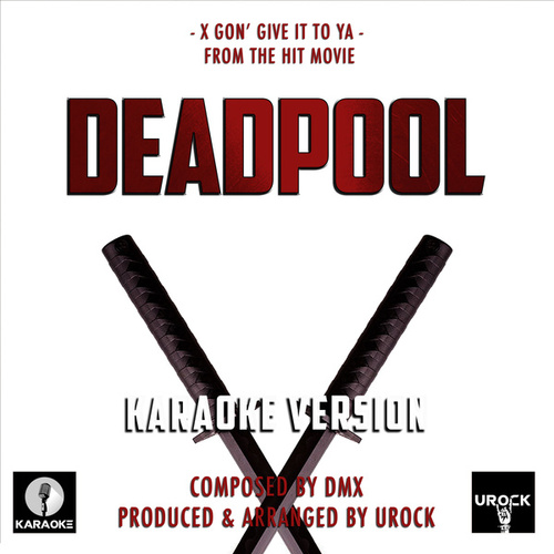 X Gon' Give It To Ya (From 'Deadpool') (Karaoke Version) von Urock