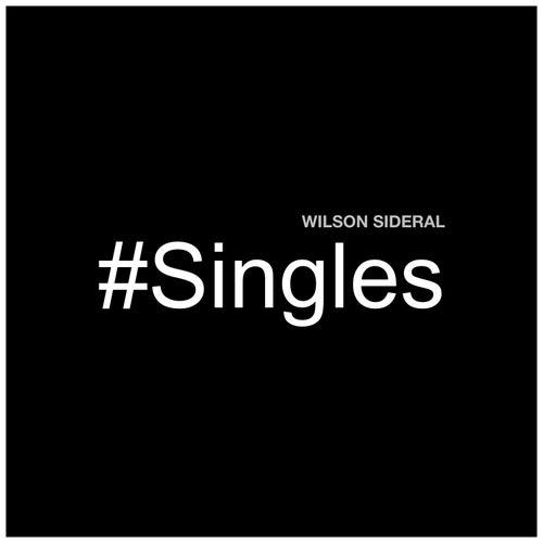 #Singles de Wilson Sideral
