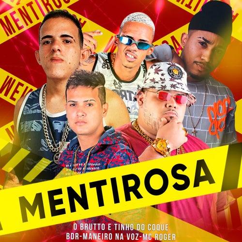 Mentirosa (Remix) de O Brutto e Tinho do Coque, BDR, Maneiro na voz