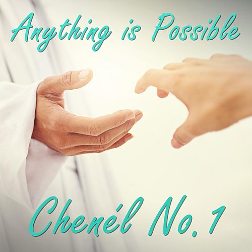 Anything is Possible by Chenél No.1