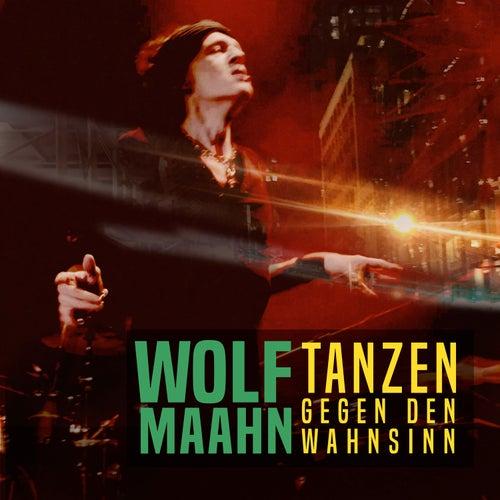 Tanzen gegen den Wahnsinn von Wolf Maahn