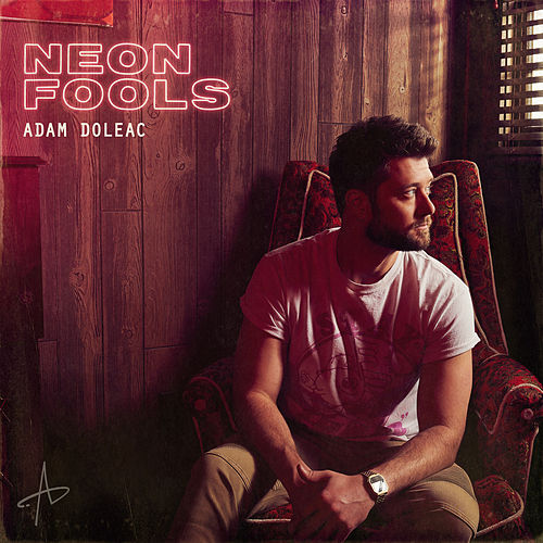Neon Fools by Adam Doleac