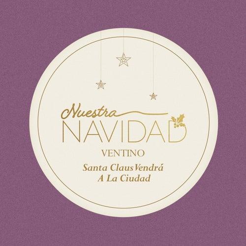 Santa Claus Vendrá a la Ciudad by Ventino
