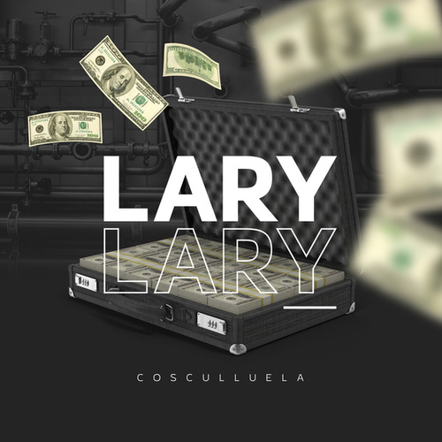 Lary Lary by Cosculluela