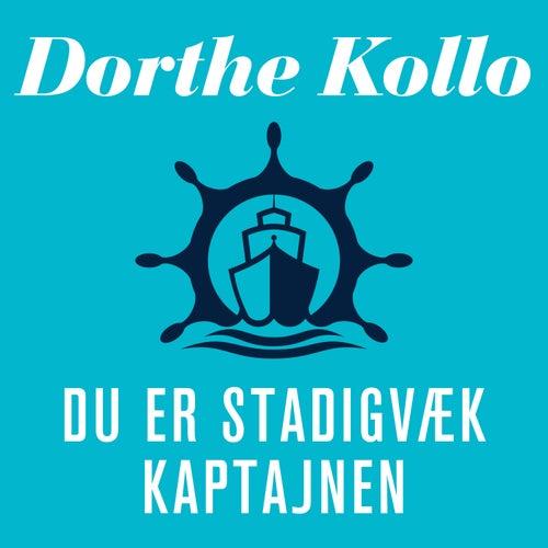Du er stadigvæk kaptajnen by Dorthe Kollo