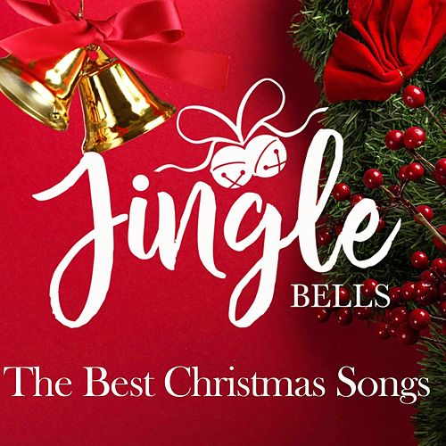 Jingle Bells (The Best Christmas Songs) de Various Artists