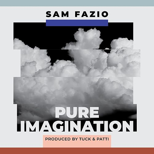 Pure Imagination by Sam Fazio