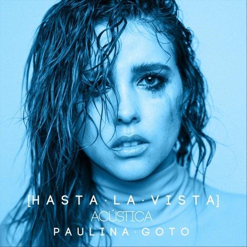 Hasta la Vista de Paulina Goto