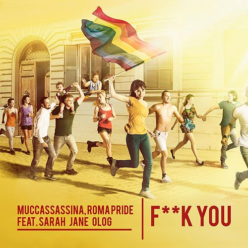 F**k You (feat. Sarah Jane Olog) di Muccassassina