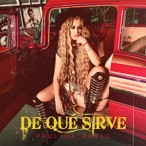 De Qué Sirve by Paulina Rubio