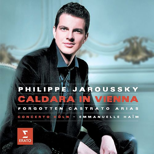 Caldara : Opera Arias by Philippe Jaroussky