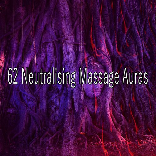62 Neutralising Massage Auras von Yoga Music