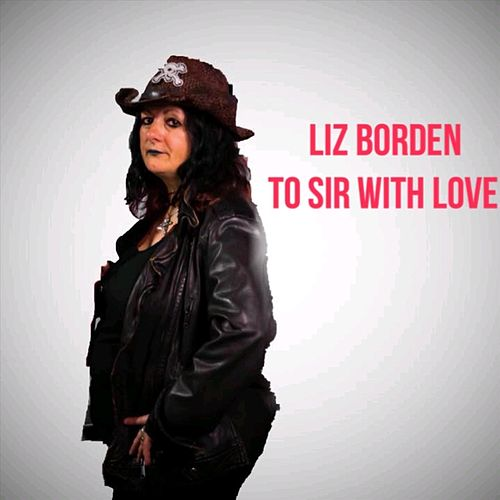 To Sir with Love by Liz Borden