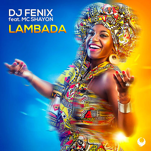 Lambada (feat. Mc Shayon) by Dj Fenix