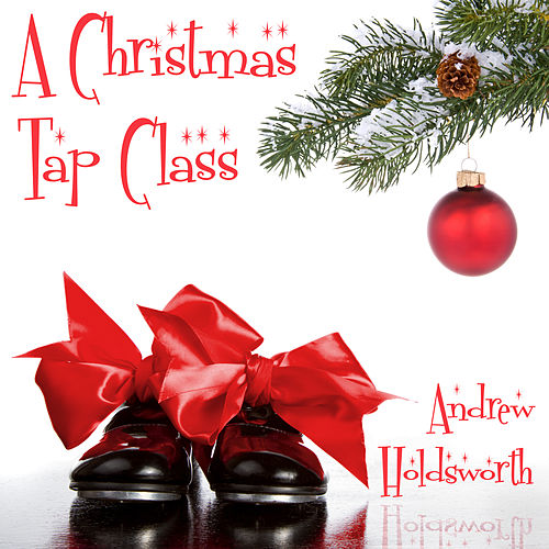 A Christmas Tap Class by Andrew Holdsworth