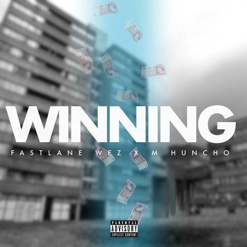 Winning (Fastlane Wez x M Huncho) by Fastlane Wez