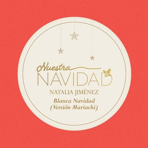 Blanca Navidad (Versión Mariachi) de Natalia Jimenez