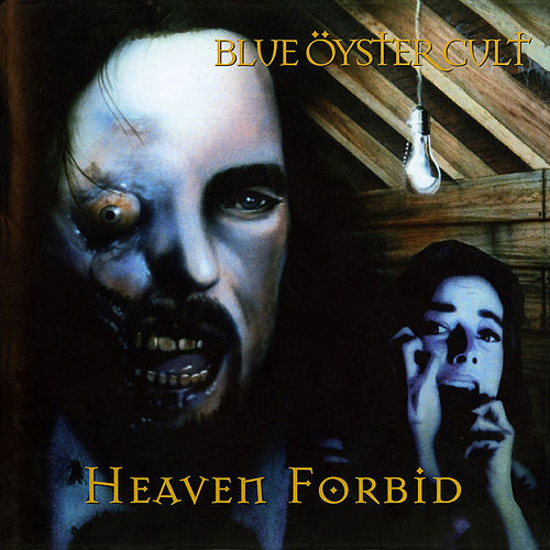Heaven Forbid by Blue Oyster Cult