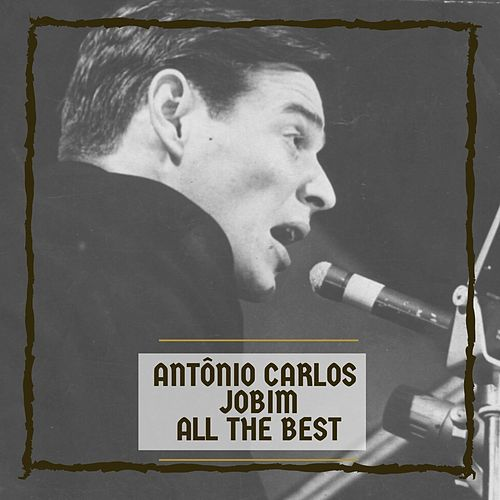 All The Best von Antônio Carlos Jobim (Tom Jobim)
