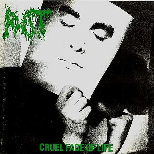 Cruel Face of Life de Rot