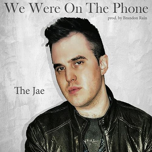 We Were on the Phone by JAE