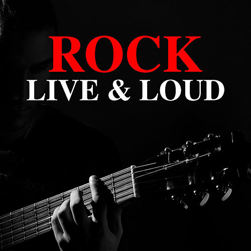 Rock Live & Loud de Various Artists