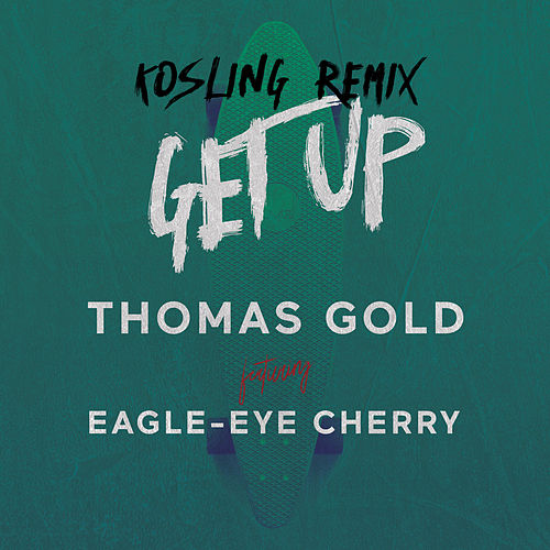 Get Up (Kosling Remix) by Thomas Gold