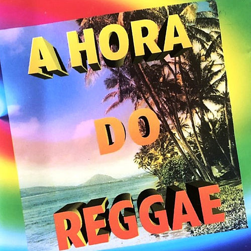 A Hora do Reggae de Vários Artistas