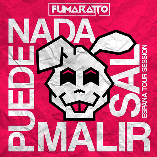 Nada Puede Malir Sal (España Tour Session) de Fumaratto