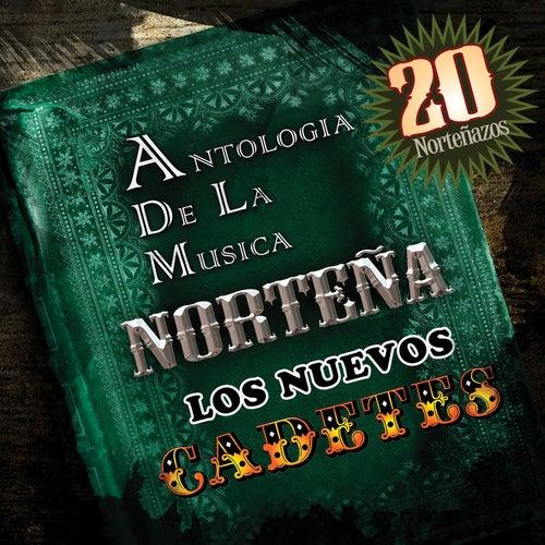 Antologia De La Musica Norteña by Los Nuevos Cadetes